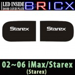 [BRICX] Hyundai Starex - LED Inside Door Catch Plates Set