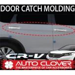 [AUTO CLOVER] Honda CR-V - Door Catch Chrome Molding (B836)